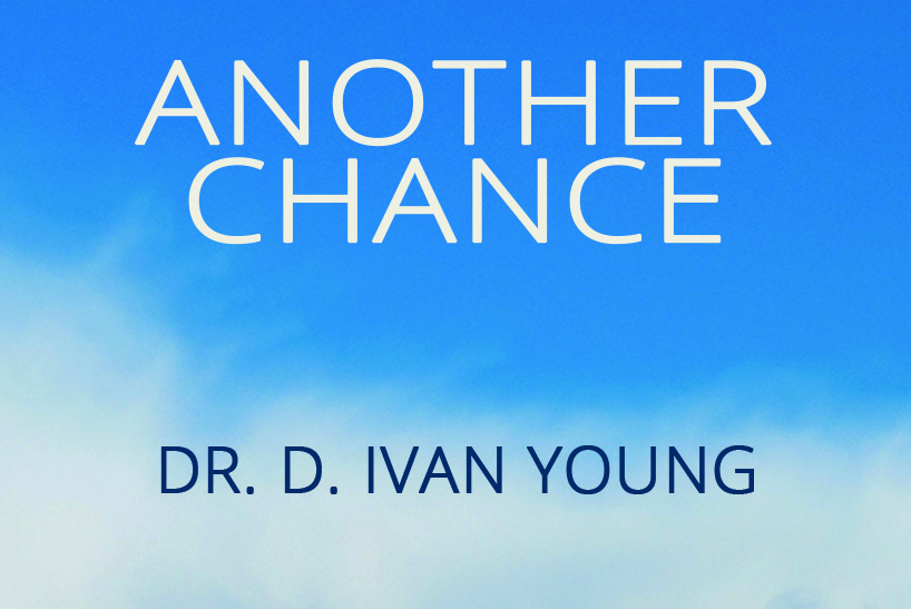 """Taking a look inside Dr. D. Ivan Young's book, """"Another Chance"""""""